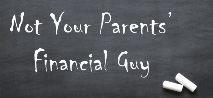 Not Your Parents Financial Guy